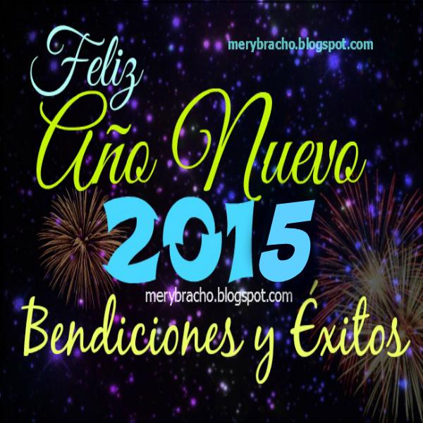 Feliz año nuevo 2015, éxitos, bendiciones, imagen con buenos deseos de fin de año,