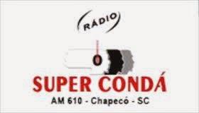 ouvir Rádio Super Condá AM 610,0 Chapecó SC