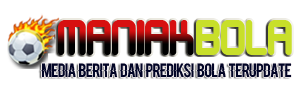 Maniakbola.asia - Media Berita dan Prediksi Bola Terupdate