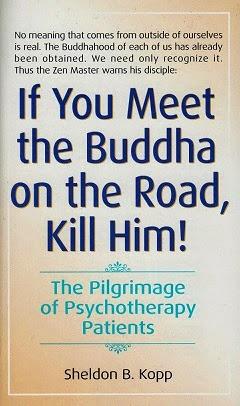 Sheldon Kopp If you meet the Buddha on the road