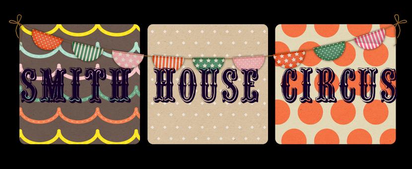 Smith House Circus