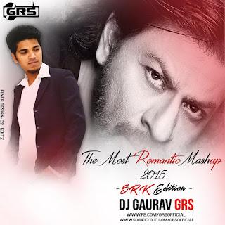 The-Most-Romantic-Mashup-2015-SRK-Edition-Dj-Gaurav-Download-Indiandjremix