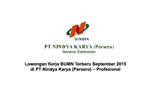 Lowongan Kerja BUMN Terbaru September 2015 di PT Nindya Karya (Persero) – Profesional