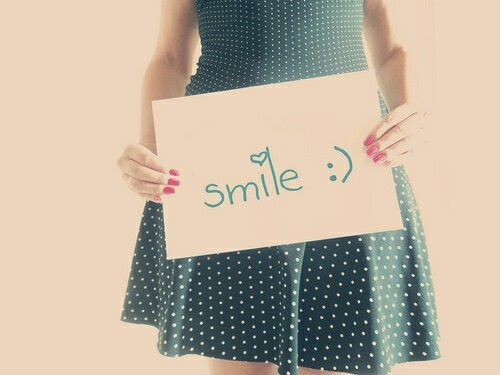 - Give me a smile -