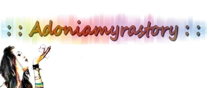 ♥adoniamyrastory♥