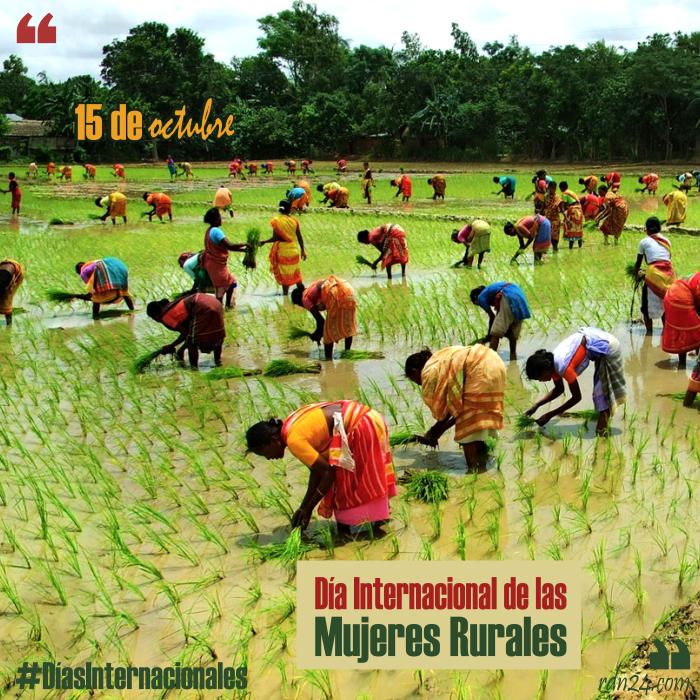 15 de octubre – Día Internacional de las Mujeres Rurales #DíasInternacionales