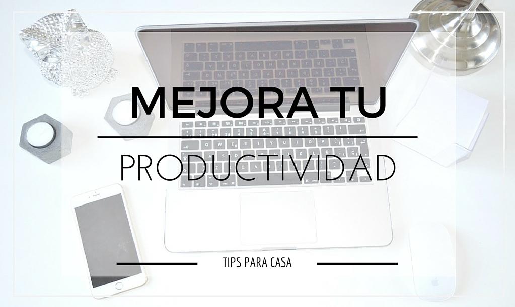 tips-para-mejorar-productividad-si-trabajas-en-casa
