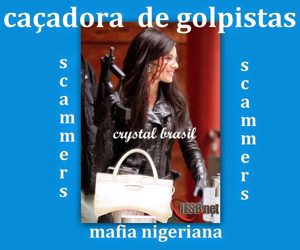 GOLPISTAS VIRTUAIS (SCAMMERS) MAFIA NIGERIANA DE GOLPISTAS