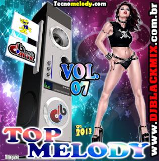 CD TOP MELODY DJ BLACKMIX-2012 O ORIGINAL VOL 07