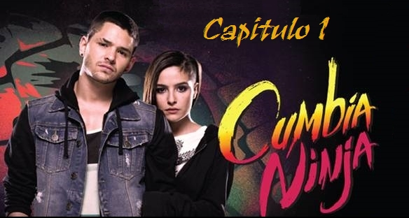 CUMBIA NINJA - CAPITULO 1 EN HD