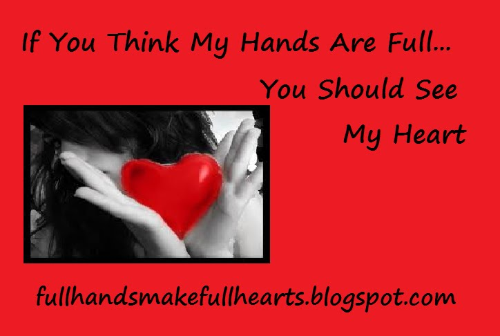 Full Hands Make Full Hearts