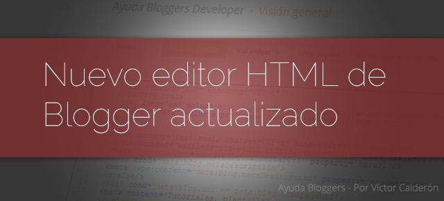 Nuevo en Blogger: Editor HTMLde la plantilla mejorado