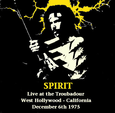 Spirit -  Live at the Troubadour - West Hollywood - CA - December 6th 1975