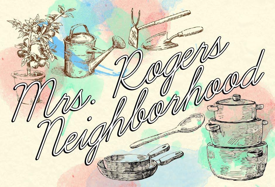 Mrs. Rogers Neighborhood