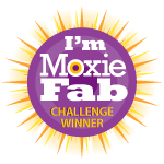 I&#39;m a Moxie Fab Challenge Winner!!!