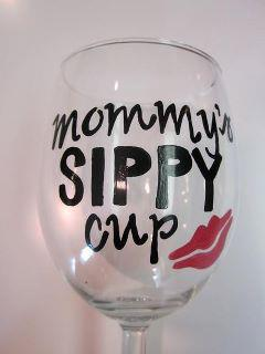 Mommy sippy cup, giant wine glass, drinking wine