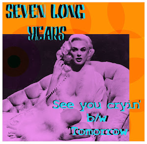 SEVEN LONG YEARS - new digital 7""
