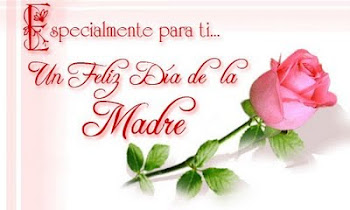 FELIZ DIA DE LAS MADRES 2011