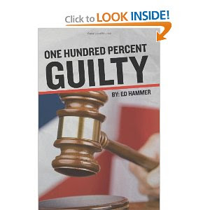 "Ed Hammer's ""One Hundred Percent Guilty""  IL Gov. Geo. Ryan"