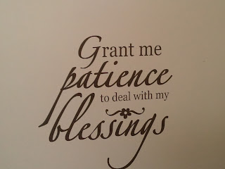 Grant me patience to deal with my blessings wall decal