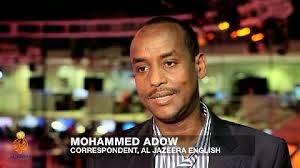 ALJAZEERA REPORTER: MOHAMED ADOW