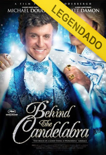 Behind the Candelabra – Legendado