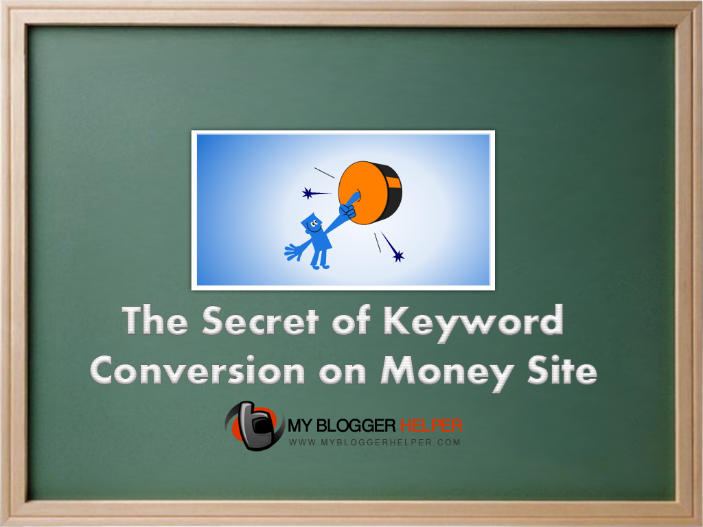 The Secret of Keyword Conversion on Money Site