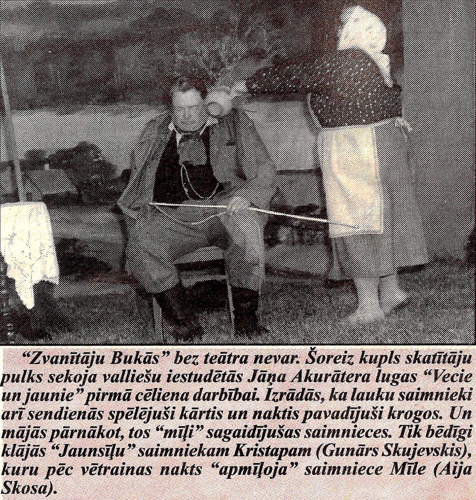 1998. gada 5. augustā ,, Zvanītāju Bukās '' tiek rādīta Jāņa Akurātera luga ,, Vecie un jaunie ''