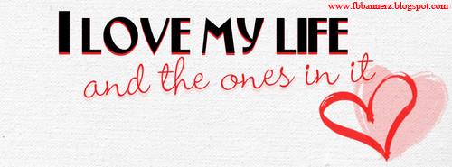 I Love My Life Facebook Covers facebook cover:...