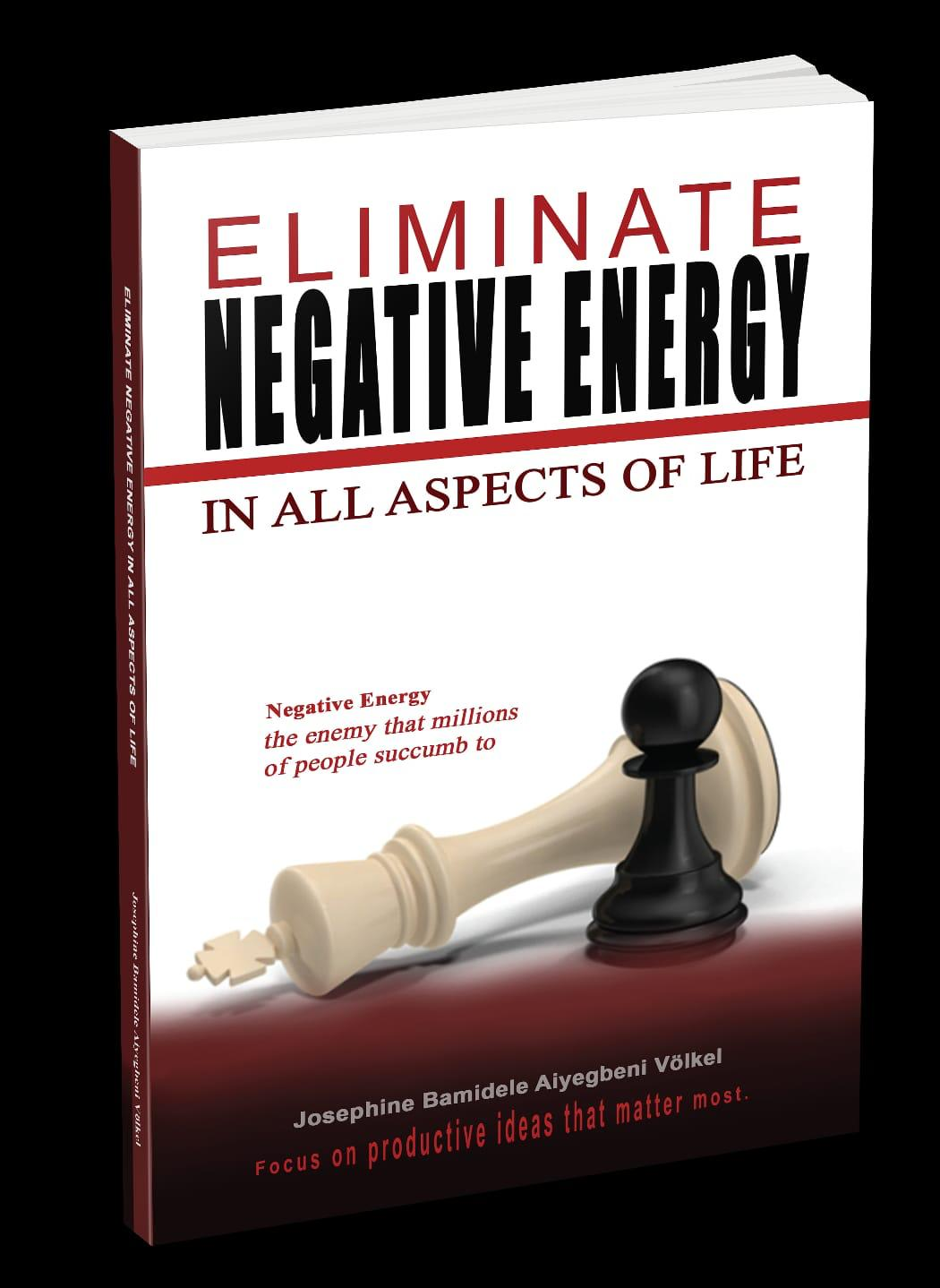 ELIMINATE NEGATIVE ENERGY