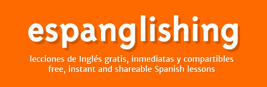 Espanglishing | free and shareable Spanish lessons = lecciones de Inglés gratis y compartibles