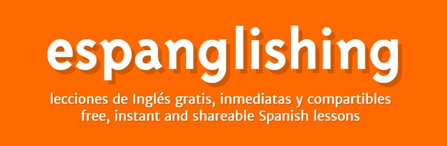 Espanglishing | free Spanish lessons = lecciones de Inglés gratis