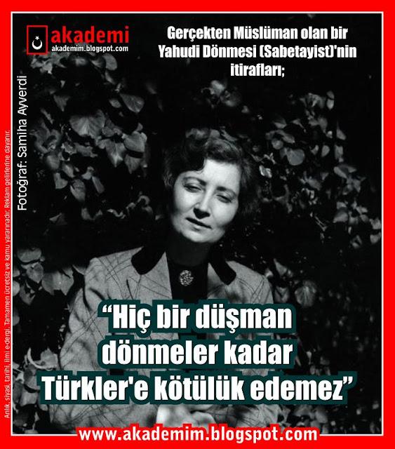 """""""Hiç bir düşman dönmeler kadar Türkler'e kötülük edemez."""" - Gerçekten Müslüman olan bir Yahudi Dönmesi (Sabetayist)'nin itirafları"""