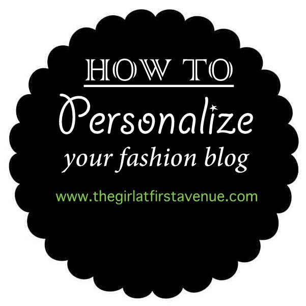 personalize your fahshion blog, fashion blogging tips, indian fashion blog, top indian fashion blog, hyderabad fashion blog