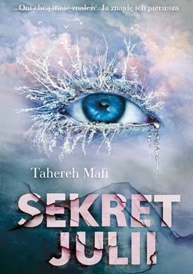 Sekret Julii – Tahereh Mafi. Akcja, miłość, ratowanie świata. Tom II