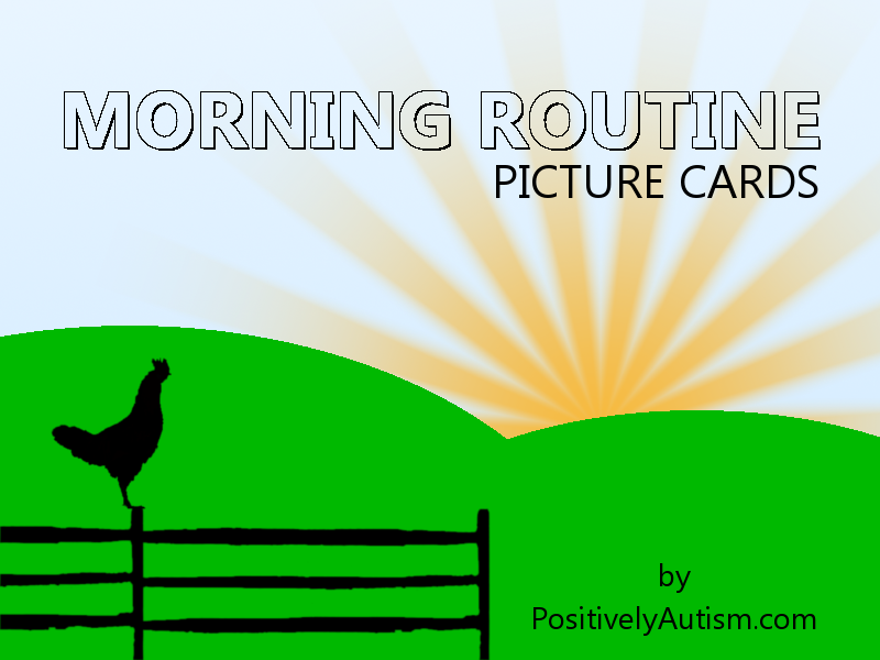 http://www.positivelyautism.com/downloads/MorningRoutinePictureCards.pdf