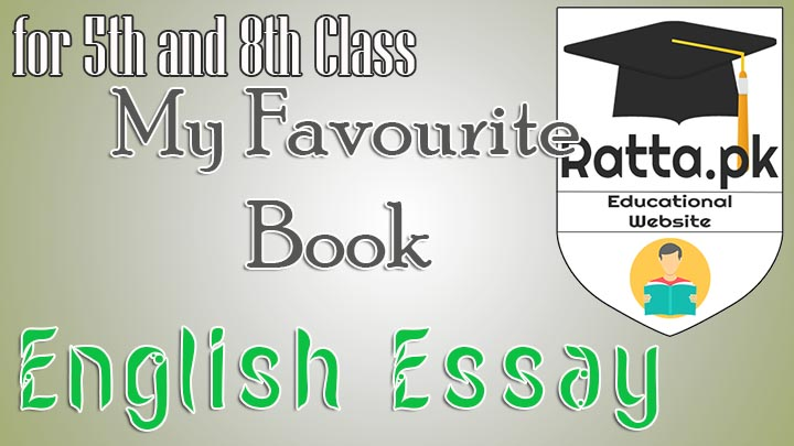 my favourite book english essay for th and th class pk my favourite book english essay for 5th and 8th class