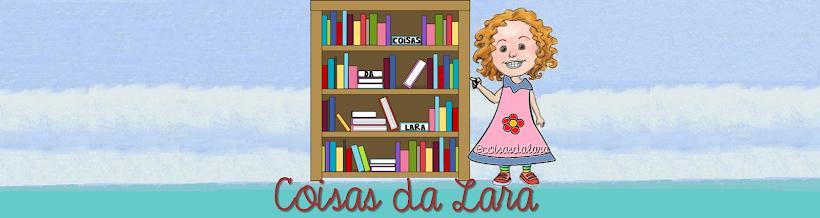 COISAS DA LARA