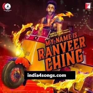 My Name Is Ranveer Ching - Ranveer Singh Mp3 Single Download Songs.pk