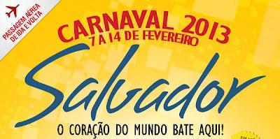 PACOTES CARNAVAL 2013 SALVADOR, RECIFE- CVC PREÇOS