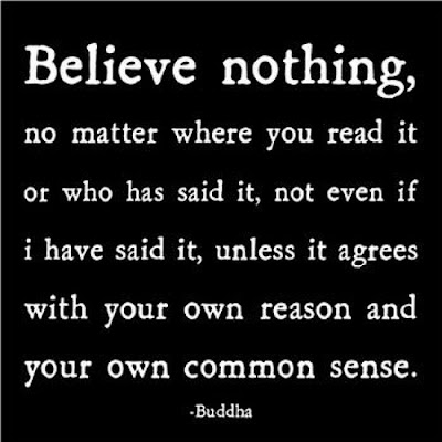 Buddha Believe Nothing Quote