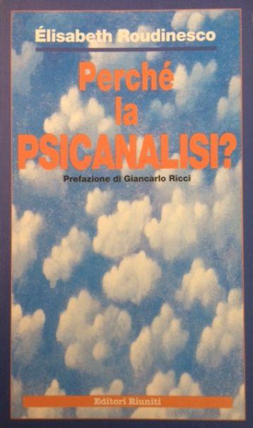 Prefazione di G. Ricci a PERCHE' LA PSICANALISI ? di ROUDINESCO