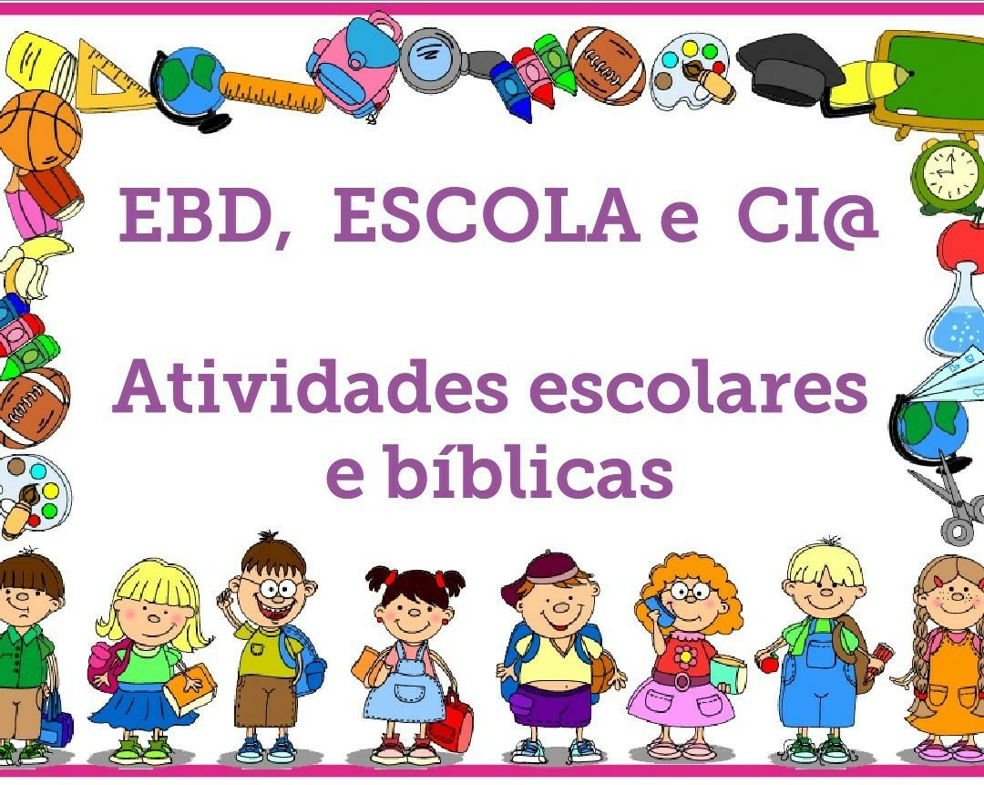 EBD , ESCOLA  e  COMPANHI@