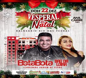 VESPERAL DE NATAL - BALNEÁRIO RIO DAS PEDRAS - ANIL/CARIRÉ