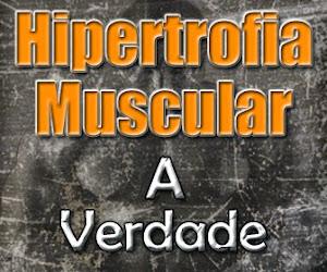 Chega de Mentiras, Isso e Hipertrofia Muscular de Verdade