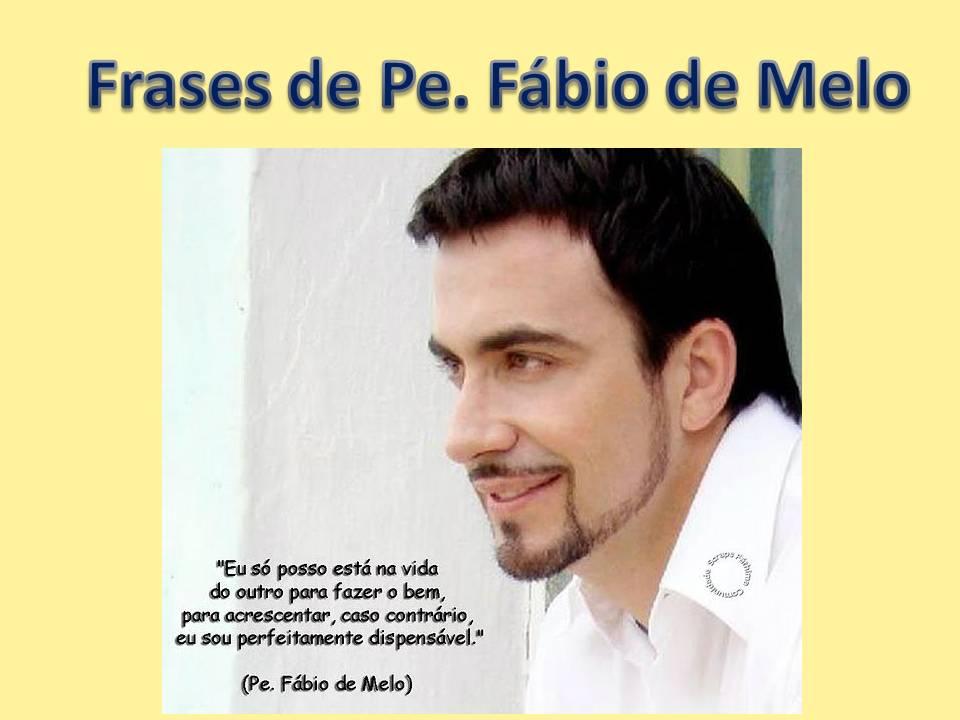 Sabias Frases De Pe Fabio Melo Wwwpicsbudcom