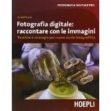 Fotografia digitale: immagini che raccontano: Tecniche e strategie per creare storie fotografiche (Foto, cinema e televisione)