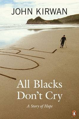 All Blacks Don't Cry by John Kirwan 
