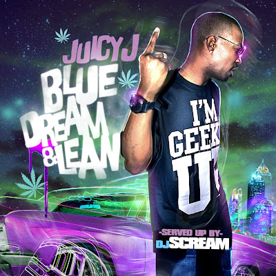Juicy_J-Blue_Dream_and_Lean_(Hosted_by_DJ_Scream)-(Bootleg)-2011