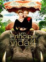 Download Um Príncipe em Minha Vida 4 RMVB Dublado + AVI Dual Áudio DVDRip + Torrent + Assistir Online Baixar Grátis